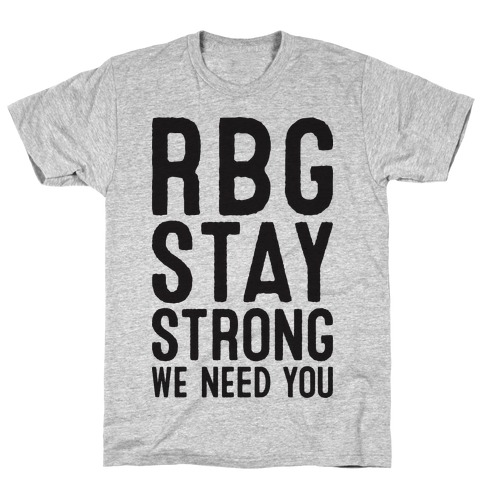 RBG Stay Strong! T-Shirt