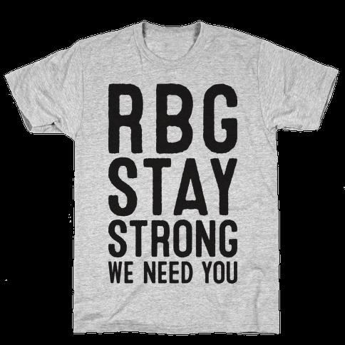 RBG Stay Strong! Mens T-Shirt