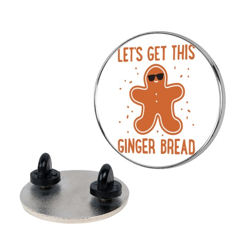 Let's Get This Gingerbread Pin