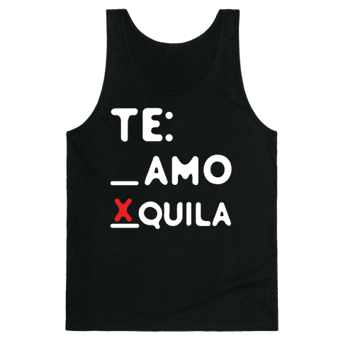 Te Amo Tequila Tank Top