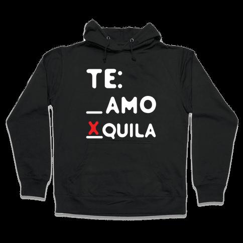 Te Amo Tequila Hooded Sweatshirt