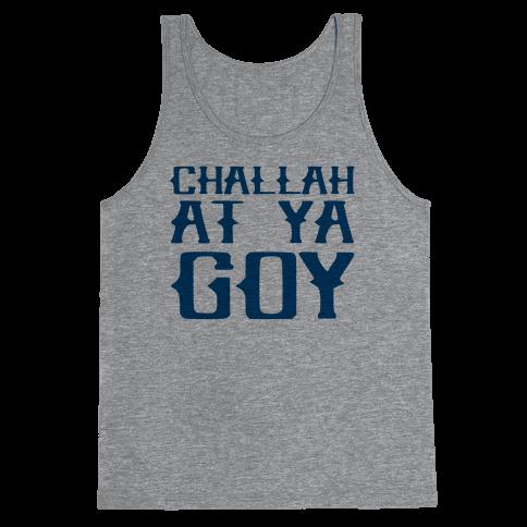 Challah At Ya Goy Tank Top