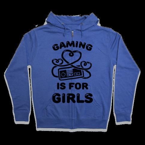 Gaming Is For Girls Zip Hoodie