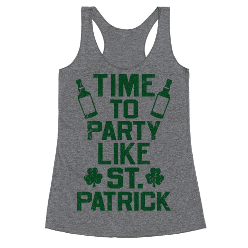 Time To Party Like St Patrick Racerback Tank Top