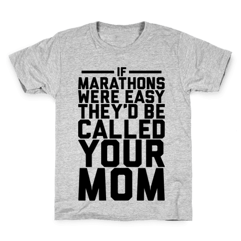 If Marathons Were Easy Kids T-Shirt