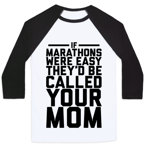 If Marathons Were Easy Baseball Tee