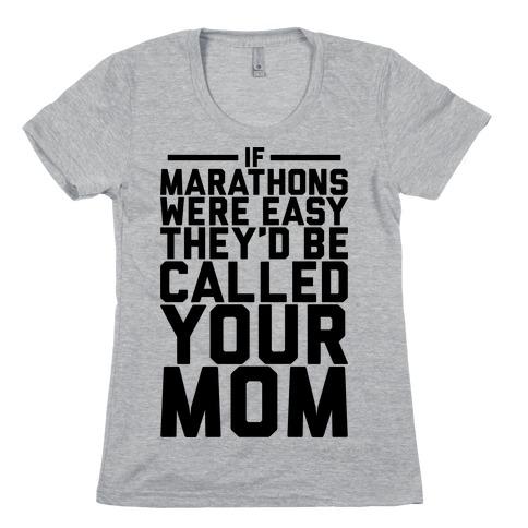 If Marathons Were Easy Womens T-Shirt