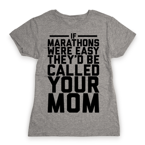 If Marathons Were Easy Womens T-Shirt