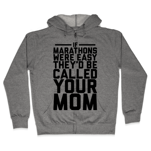 If Marathons Were Easy Zip Hoodie