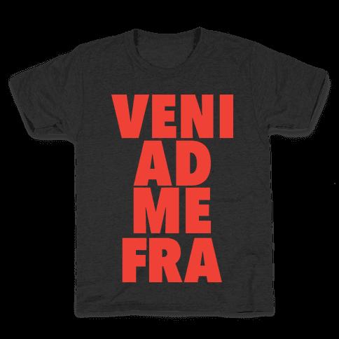 Veni Ad Me, Fra! Kids T-Shirt