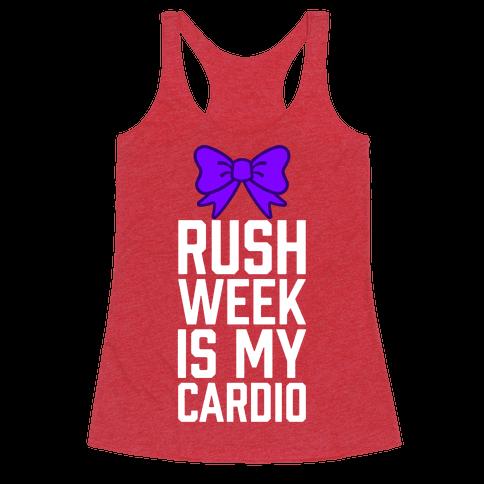 Rush Week Is My Cardio (Big)