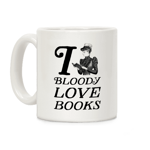 I Bloody Love Books Coffee Mug