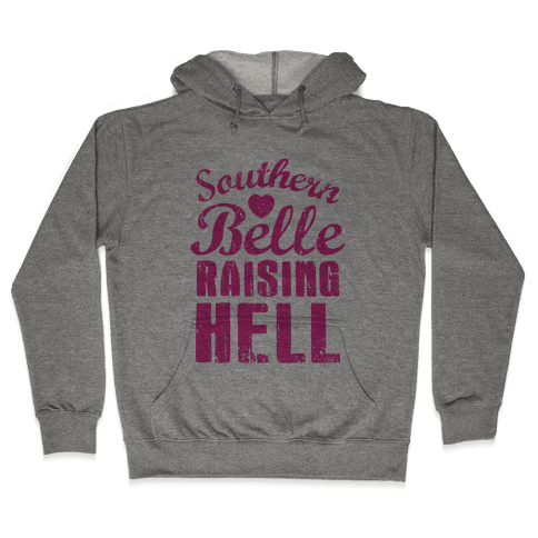 Southern Belle Raising Hell Hooded Sweatshirt