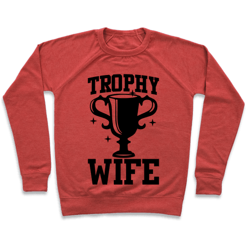 Trophy Wife Pullover