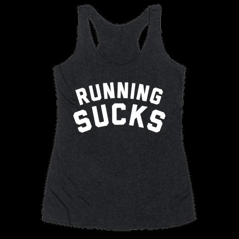 Running Sucks (Dark Tank) Racerback Tank Top