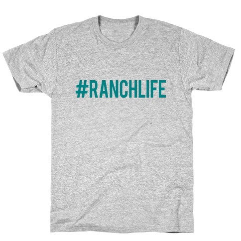 Ranch Life Mens T-Shirt