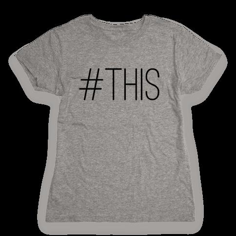 #THIS Womens T-Shirt