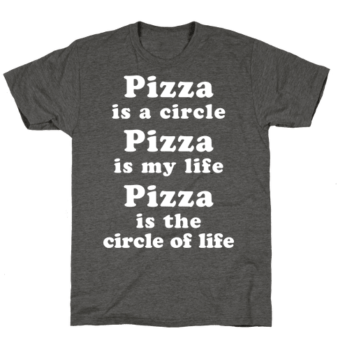 Pizza Is The Circle Of Life