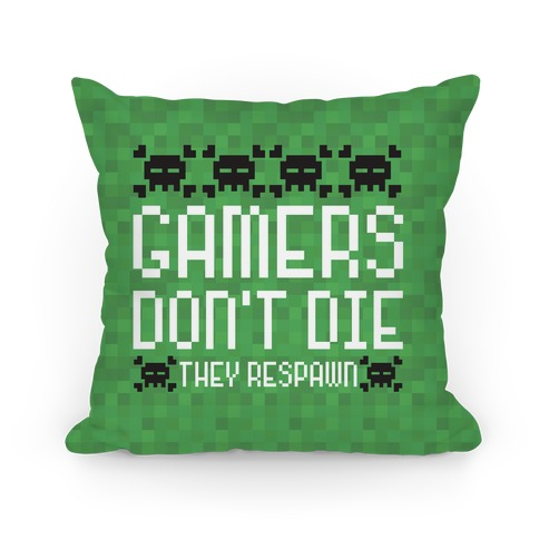 Gamers Don't Die Pillow