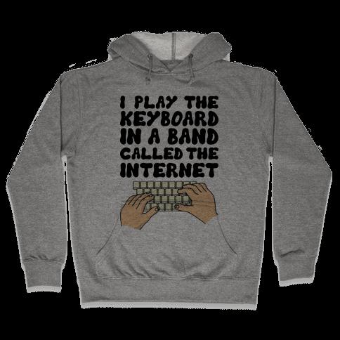 I Play The Keyboard Hooded Sweatshirt