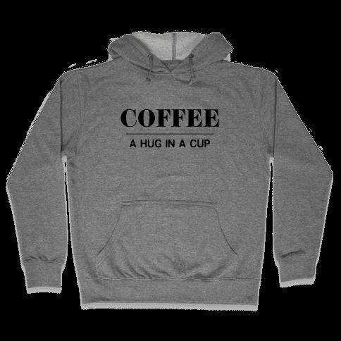 Coffee A Hug in a Cup Hooded Sweatshirt