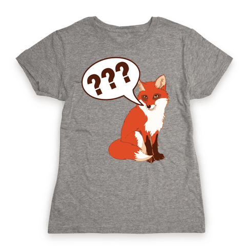 What Does The Fox Say Womens T-Shirt