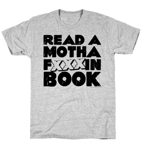 Read a Motha F'ing Book Mens T-Shirt