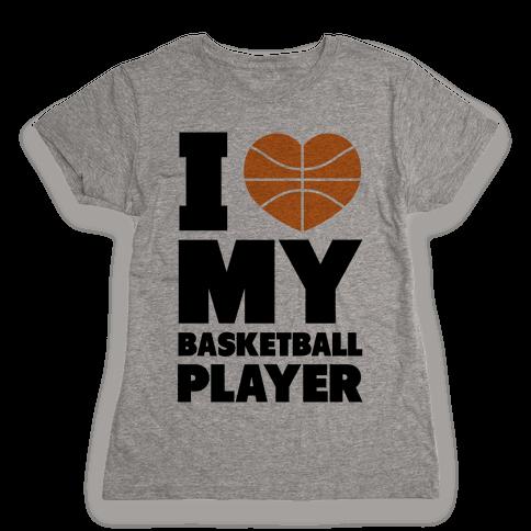 I Love My Basketball Player Womens T-Shirt