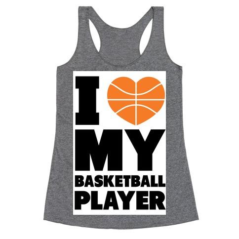 I Love My Basketball Player Racerback Tank Top