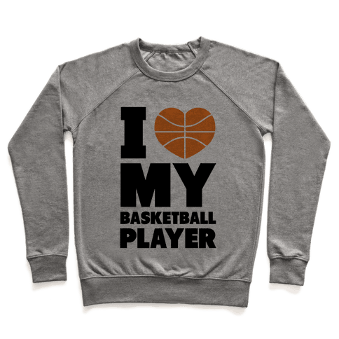 I Love My Basketball Player Pullover