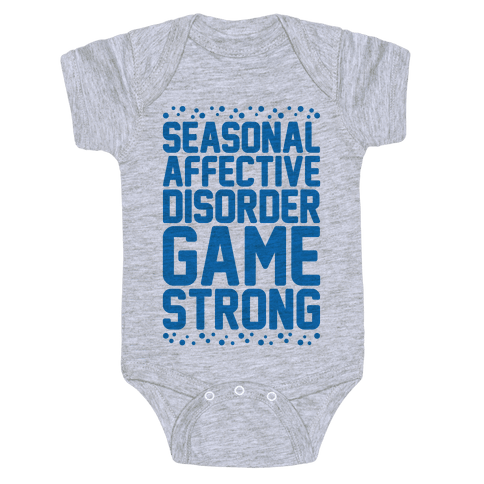 Seasonal Affective Disorder Game Strong Baby Onesy