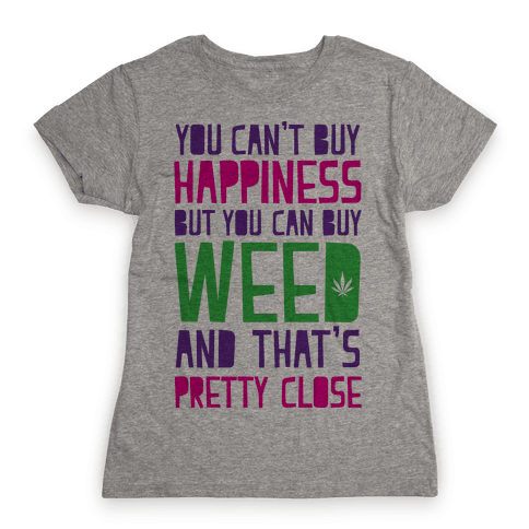 You Can't Buy Happiness Womens T-Shirt