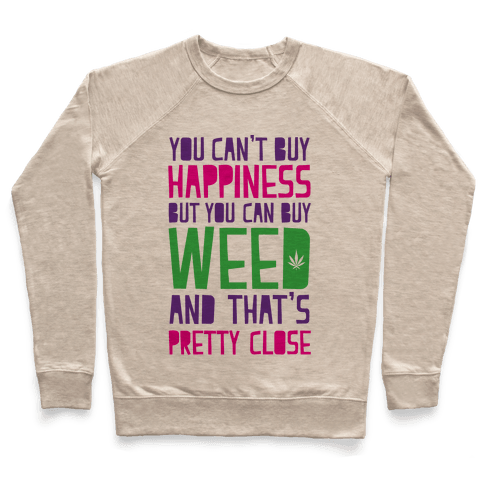 You Can't Buy Happiness Pullover
