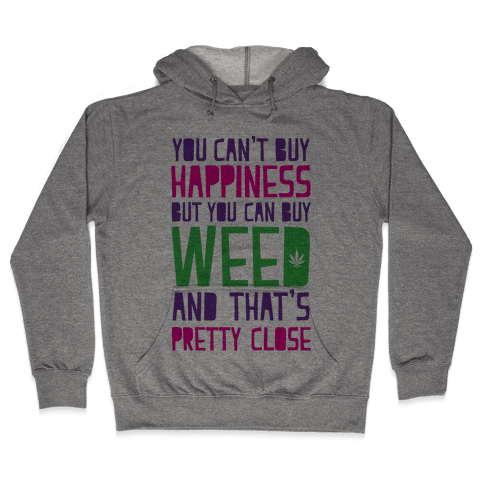 You Can't Buy Happiness Hooded Sweatshirt