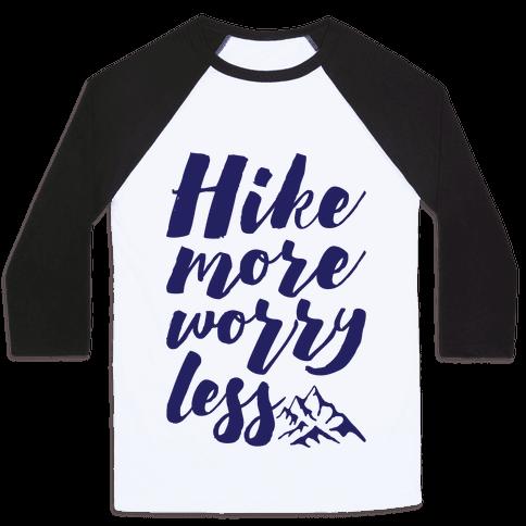 Hike More Worry Less Baseball Tee