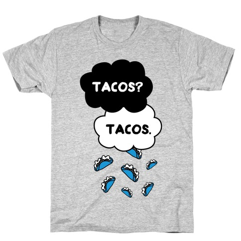 The Fault In Our Tacos T-Shirt