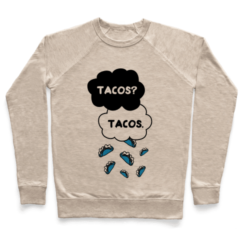 The Fault In Our Tacos Pullover