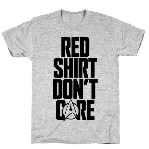 Red Shirt, Don't Care Mens T-Shirt