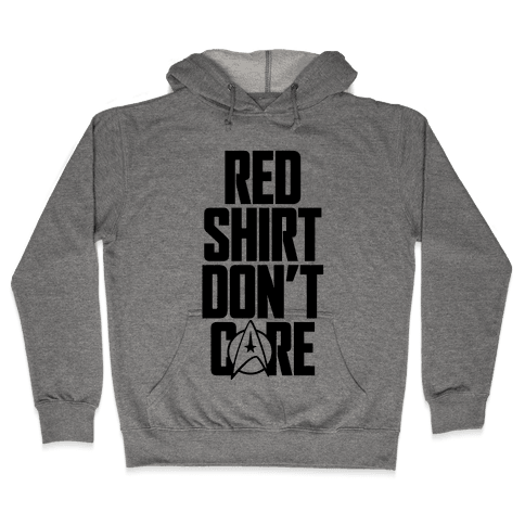 Red Shirt, Don't Care Hooded Sweatshirt
