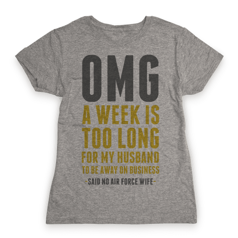 OMG Said No Air Force Wife Womens T-Shirt