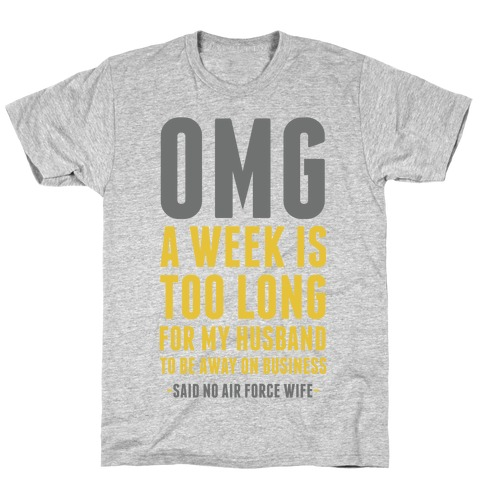 OMG Said No Air Force Wife T-Shirt