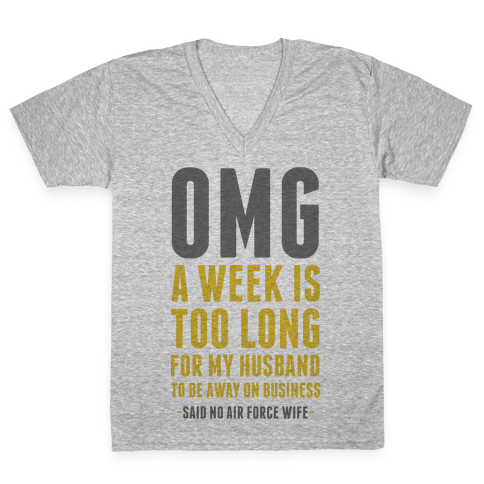 OMG Said No Air Force Wife V-Neck Tee Shirt