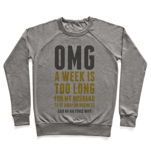 OMG Said No Air Force Wife Pullover