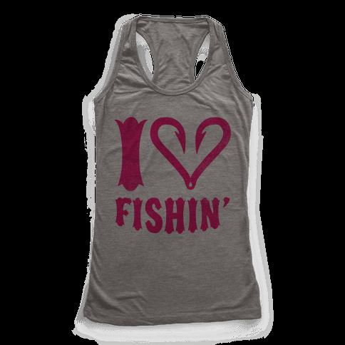 I Love Fishin' Racerback Tank Top