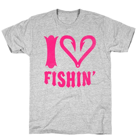 I Love Fishin' T-Shirt