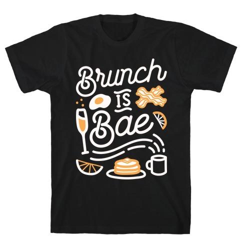 Brunch Is Bae T-Shirt