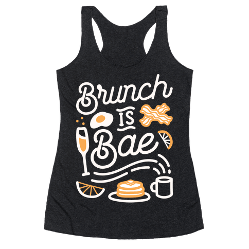 Brunch Is Bae Racerback Tank Top