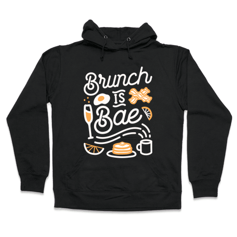 Brunch Is Bae Hooded Sweatshirt