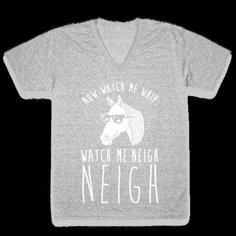 Watch Me Neigh Neigh V-Neck Tee Shirt
