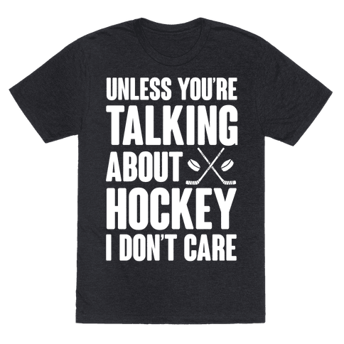 Unless You're Talking About Hockey I Don't Care